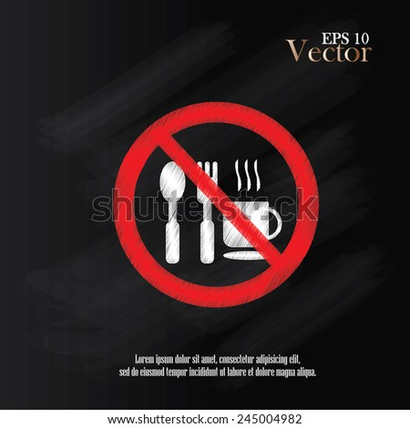 No eating vector sign on chalkboard,no food or drink allowed  vector   - stock vector