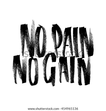 NO PAIN NO GAIN. Fitness motivational quote. Vector grunge text