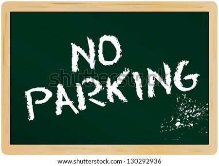 no parking on chalkboard - stock vector