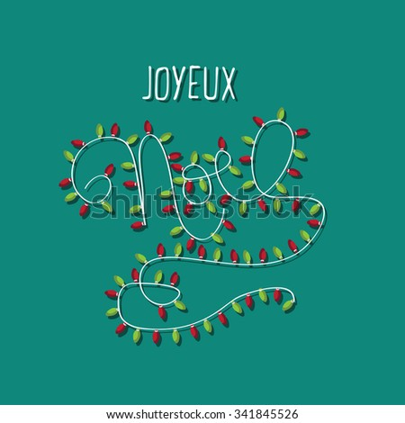 Noel decorated hand-drawn Christmas typography with festive lights in french. EPS 10 vector royalty free illustration. - stock vector