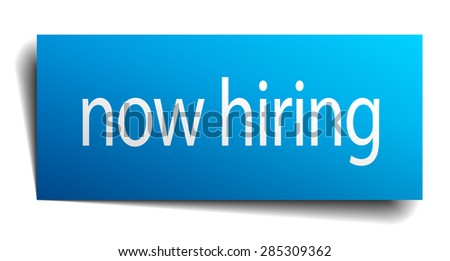 now hiring blue paper sign on white background. now hiring sticker. now hiring. now hiring sign