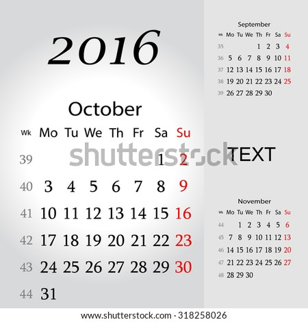 October 2016. Calendar for 2016 Year. Week Starts Monday. 3 Months on Page. Vector Design Print Template  - stock vector