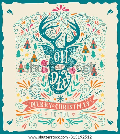 Oh my deer. Merry Christmas. Vintage hand drawn illustration with a reindeer silhouette, floral design elements and lettering. This illustration can be used as a greeting card, poster or print.  - stock vector