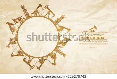 Oil industrial circle border on old paper background. Vector illustration. - stock vector