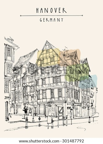 "Old house in the center of Hannover, Germany, Europe. Vector illustration of a historical building. Travel sketch. Touristic poster postcard template with ""Hanover, Germany"" hand lettering"
