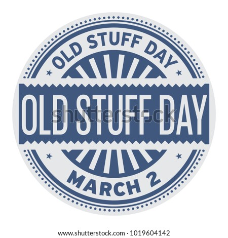 Old Stuff Day, March 02, rubber stamp, vector Illustration
