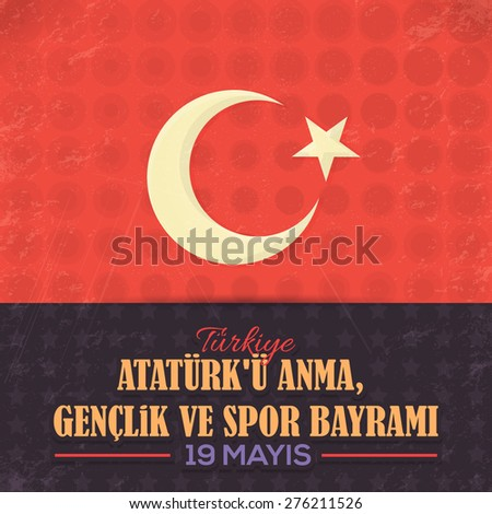 """Old Style Republic of Turkey Celebration Card and Greeting Message Poster, Grunge Background, Badges - English """"Commemoration of Ataturk, Youth and Sports Day, May 19"""" - stock vector"""