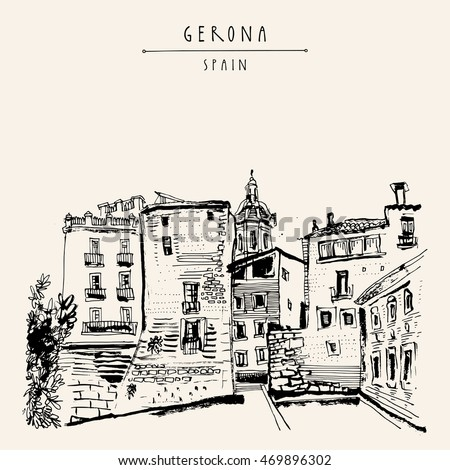 Old town in Gerona, Catalonia, Spain, Europe. Traditional Spanish historical buildings.Travel sketch. Hand-drawn vintage book illustration, greeting card, postcard or poster template in vector
