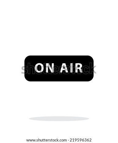 On air broadcasting icon on white background. Vector illustration. - stock vector
