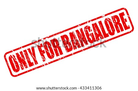 ONLY FOR BANGALORE red stamp text on white