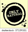 Only Natural grungy ink rubber stamp - stock vector
