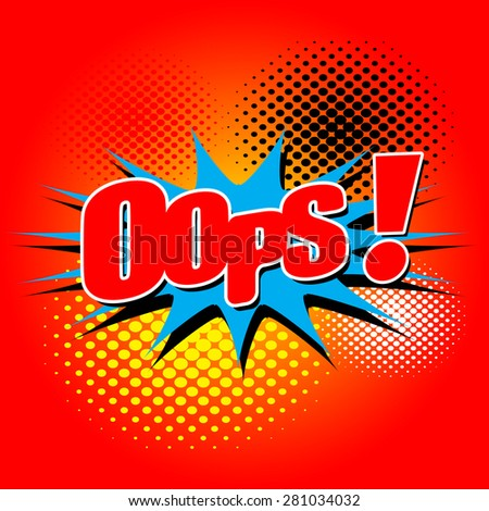 Oops! - Comic Speech Bubble, Cartoon 