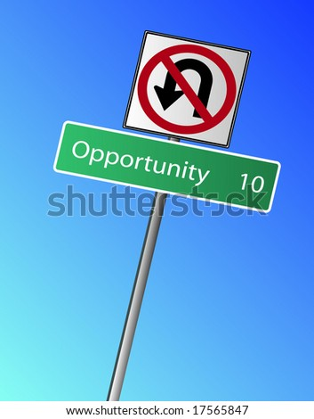 Opportunity 10 miles (km) ahead, with a No U-Turn Sign