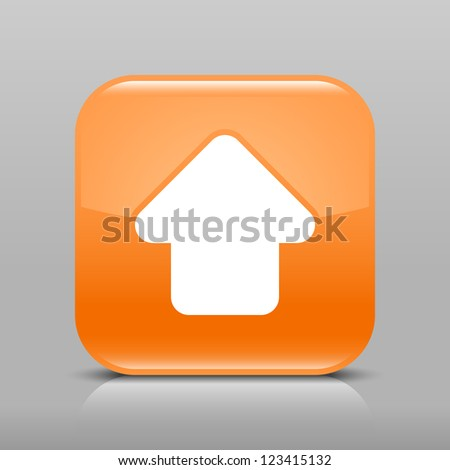 Orange glossy internet button with arrow upload symbol. Rounded square shape icon with shadow and reflection on light gray background. This vector illustration web design element saved in 8 eps - stock vector