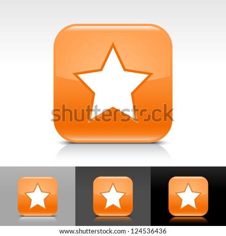 Orange glossy web button with white star sign. Rounded square shape icon with reflection, shadow on white, gray, black backgrounds. Vector illustration web design elements in 8 eps - stock vector