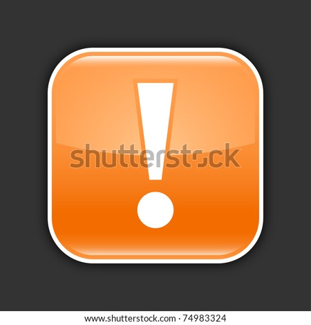 Orange glossy web 2.0 icon with attention sign. Rounded square button with shadow on gray. 10 eps - stock vector