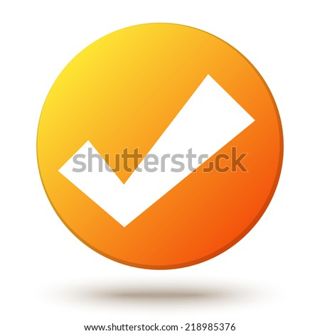 Orange vector circle shape internet button with check mark or tick and shadow isolated on white background. Confirmation acceptance positive passed voting agreement true. Web design element - stock vector