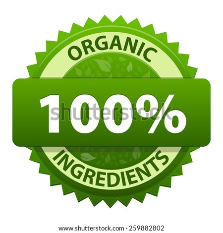 Organic Ingredients 100 percent green label icon isolated on white background. Symbol of healthy food. Vector illustration - stock vector