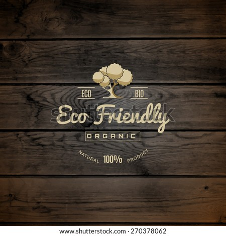Organic natural ecology stickers on wooden background texture