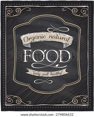 Organic natural food chalkboard design - stock vector