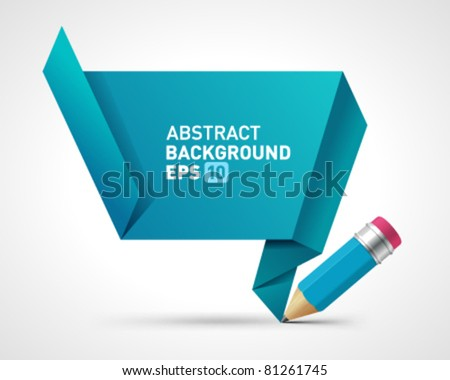 Origami speech bubble with pencil vector background with place for text. Eps 10. - stock vector