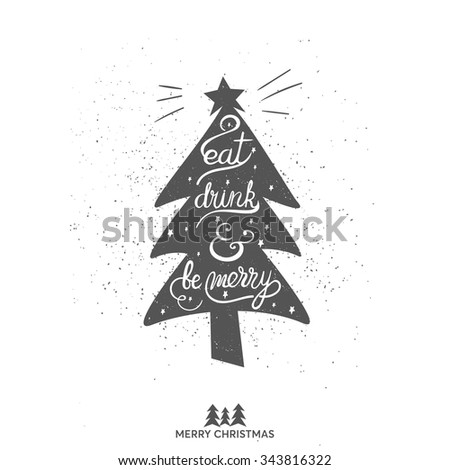 Original handwritten Xmas lettering vector. Eat, drink and be merry - quote in a christmas tree. Christmas art design. Great design element for congratulation or greeting card and banners or poster.  - stock vector