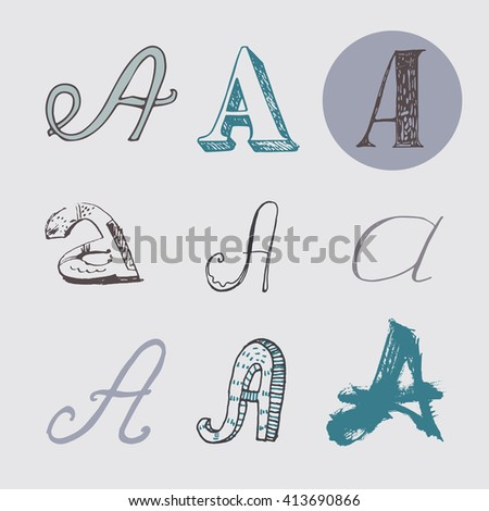 Original letters A set, isolated on light gray background. Alphabet symbols, editable, hand drawn, creative, in different variations, Italic, 3d, freehand, drawn with brush and nib vector Illustration - stock vector