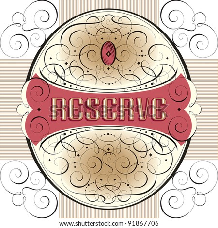 ornate reserve label with hand drawn swirls and decorations, vector (eps8) - stock vector