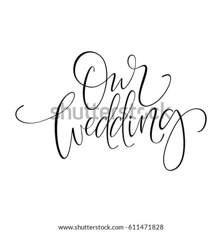 Our wedding original custom hand lettering stock vector 611471828 our wedding original custom hand lettering handmade calligraphy vector eps8 junglespirit Choice Image