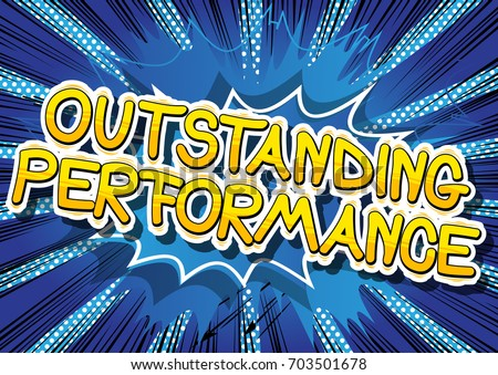Outstanding Performance Comic Book Word On Stock Vector. Pleural Line Signs. Trauma Signs. Clinical Signs. Ria Novosti Signs. Round Stop Signs. Dog Poop Signs. Themal Signs. Latin Phrase Signs
