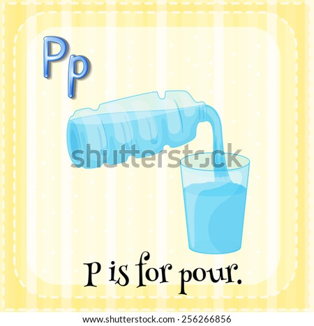 P is for pour
