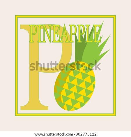 P - pineapple, Alphabet. English capital letter P. Vector flat illustration of pineapple. Educational card. Flashcard letter P. - stock vector