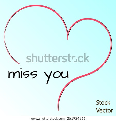 Painted heart Valentine's Day with words miss you - stock vector
