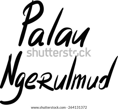 Palau, Ngerulmud, hand-lettered Country and Capital, handmade calligraphy, vector