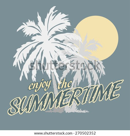Palm trees and Sun on the Beach, Typography Graphics. Summertime fun, Paradise, Silhouette. Creative T-shirt Design, vector illustration - stock vector