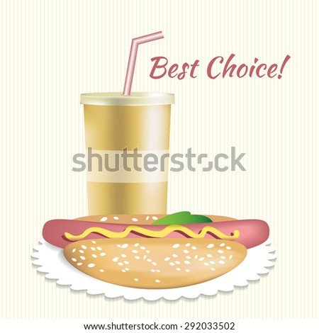 Paper cup with beverage and hotdog vector illustration. Best choice - stock vector