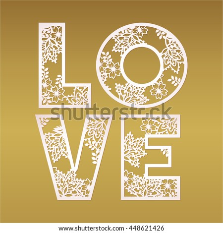 Paper cutout love design over gold background vector. May be used for laser cutting. Fancy letters.