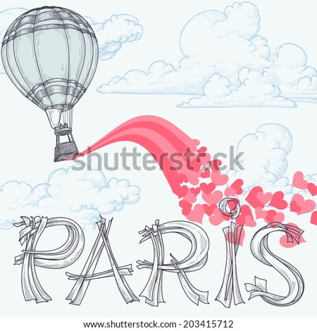 Paris, city of love concept, hot air balloon, pink hearts over the sky and Paris original lettering / text - stock vector