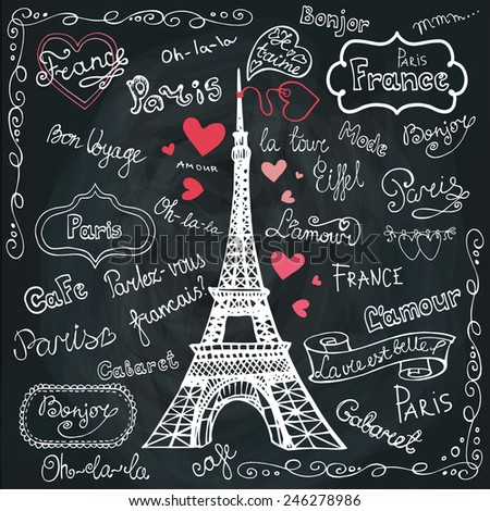 Paris symbols,lettering,emblems.Hand drawn doodle sketchy,Badges,border,decor.French words good travel,Speak French,hello,life is beautiful,Eiffel tower,love,i love you.Chalkboard background.Vector - stock vector