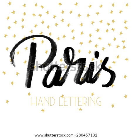 Paris. The hand drawn letters. Elegant greeting card decoration. Lettering and typographic design. - stock vector