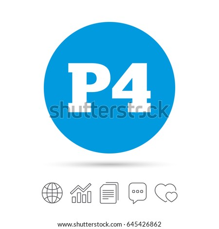 Parking Fourth Floor Sign Icon. Car Parking P4 Symbol. Copy Files, Chat  Speech