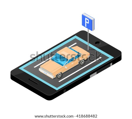 Parking lot displayed on mobile phone. Vector isometric illustration of car park location on mobile phone internet Icon. Wireless device with locater map app device. - stock vector