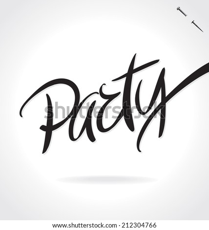 PARTY hand lettering -- handmade calligraphy, vector (eps8) - stock vector