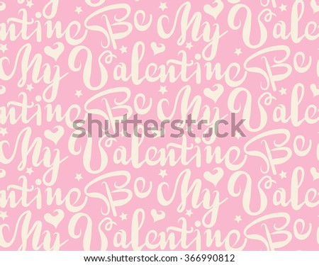 Pattern background, text, be my valentine, quote, text, valentines day, valentines day ideas, gift wrapping paper, valentine card, seamless, graphic design, pink, happy valentines day, vector - stock vector