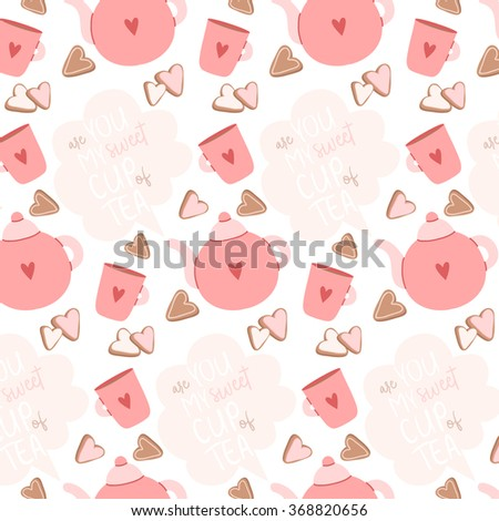 pattern with cute cartoon teapot, cup and cookies white background with you're my sweet cup of tea text message. can be used for valentine's day greeting cards, party invitations - stock vector