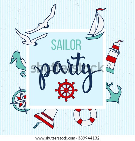 Pattern with nautical elements and text Sailor Party. Illustration for  posters, greeting and invitation cards, print and web projects. - stock vector