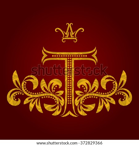 Patterned golden letter T monogram in vintage style. Heraldic coat of arms. Baroque logo template. - stock vector