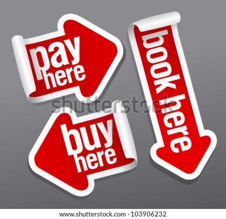 Pay, buy, book here stickers set in form of arrows. - stock vector
