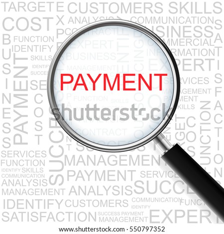 Payment. Magnifying glass over seamless background with different association terms. Business Concept.