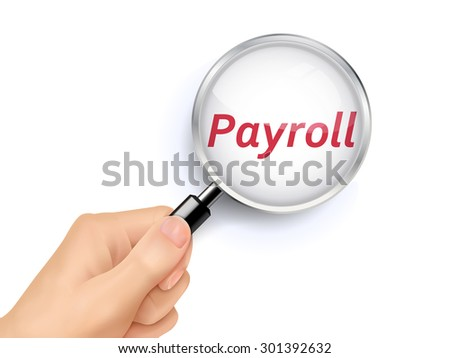 payroll showing through magnifying glass held by hand - stock vector